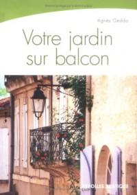 Votre jardin sur balcon