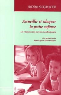 Accueillir et éduquer la petite enfance : Les relations entre parents et professionnels