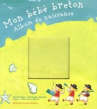 Mon bébé breton : Album de naissance