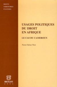 Usages politiques du droit en Afrique : Le cas du Cameroun
