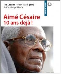Aime Césaire, dix ans déjà