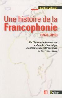 Une histoire de la francophonie (1970-2010)