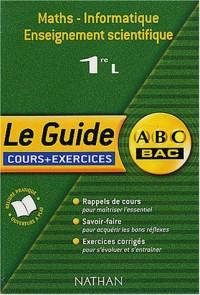 Guide ABC : Maths - Informatique, enseignement scientifique, 1ère L