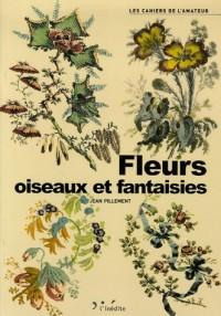 Fleurs, oiseaux et fantaisies