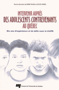 Intervenir Aupres des Adolescents Contrevenants au Quebec