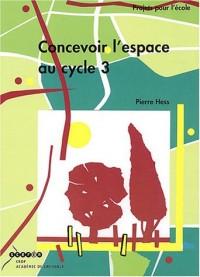 Concevoir l'espace au cycle 3