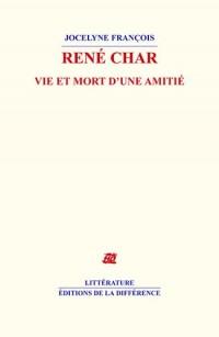 René Char, vie et mort d'une maitie