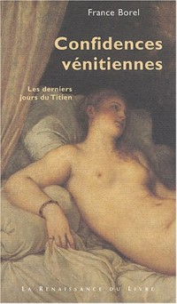 Confidences vénitiennes : Les Derniers Jours du Titien