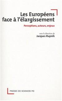 Les Européens face à l'élargissement : Perceptions, acteurs, enjeux