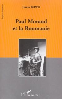 Paul Morand et la Roumanie