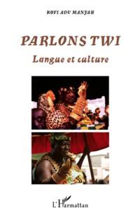 Parlons Twi Langue et Culture