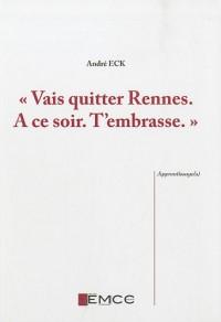 Vais quitter Rennes. A ce soir. T'embrasse.
