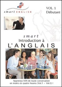 Smart English - Introduction à l'Anglais, Volume 1