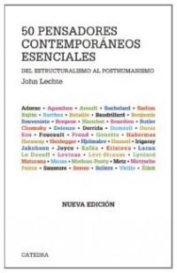 Cincuenta pensadores contemporaneos esenciales / Fifty Key Contemporary Thinkers: Del estructuralismo al posthumanismo / From Structuralism to Post-Humanism