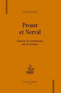 Proust et Nerval : essai sur les mystérieuses lois de l'écriture