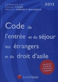 Code de l'Entrée et du Sejour des Etrangers et du Droit d'Asile 2013