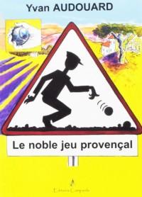 Le noble jeu provencal