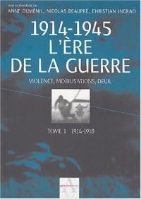 1914-1945 : L'Ère de la guerre
