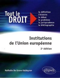 Institutions De L'Union Europeenne 2Eme Edition Tout Le Droit