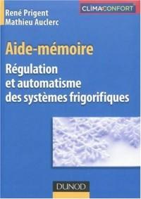 Régulation et automatisme des systèmes frigorifiques : Aide-mémoire