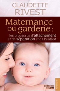 Maternance ou garderie : processus d'attachement et de separation chez l'enfant
