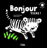 Un petit livre qui brille : Bonjour tigre ! Dès 6 mois - Premier livre de Bébé / Eveil