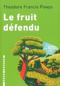 Le fruit défendu : Et autres nouvelles