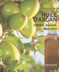 Huile d'Argan - Cuisine, beauté, bien-être
