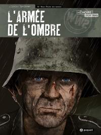 L'Armée de l'Ombre, Tome 4 : Nous étions des hommes