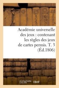Académie Universelle des Jeux  T3  ed 1806
