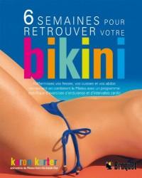 6 semaines pour retrouver votre bikini : Raffermissez vos fesses, vos cuisses et vos abdos - rapidement ! en combinant le Pilates avec un programme ... d'endurance et d'intervalles cardio
