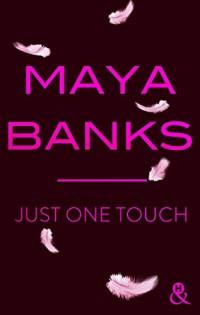 Just One Touch: après Crush, la nouvelle romance moderne de Maya Banks !