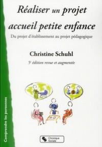 Realiser un Projet Accueil Petite Enfance 5e ed Revue et Aug