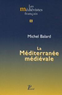 La Méditerranée médiévale : Espaces, itinéraires, comptoirs