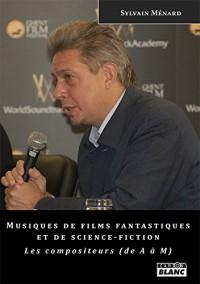 Musiques de films fantastiques et de science-fiction Les compositeurs (de A à M)
