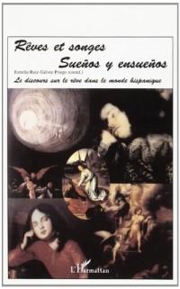 Rêves et songes. Suenos y ensuenos. Le discours sur le rêve dans le monde hispanique