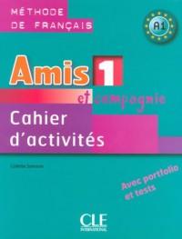 Amis et compagnie 1 : Cahier d'activités