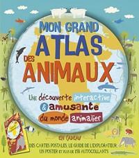 Mon grand atlas des animaux : Avec des cartes postales, le guide de l'explorateur, un poster et plus de 150 autocollants