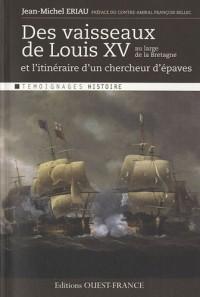 Des vaisseaux de Louis XV au large de la Bretagne : Et l'itinéraire d'un chercheur d'épaves