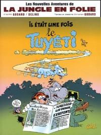 Les nouvelles aventures de la jungle en folie, Tome 1 : Il était une fois le Tuyéti