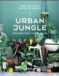 Urban Jungle - Décorer avec les plantes