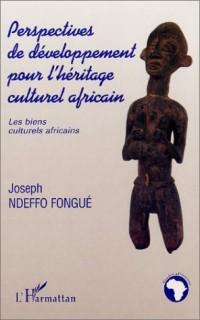 Perspectives de développement pour l'héritage culturel africain