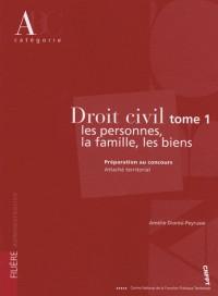Droit civil, tome 1 : les personnes, la famille, les biens : Préparation au concours, Attaché territorial