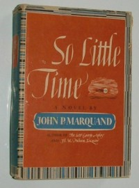 So Little Time, by John P. Marquand