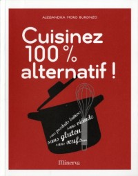 Cuisinez 100% alternatif !