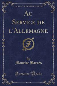 Au Service de L'Allemagne (Classic Reprint)