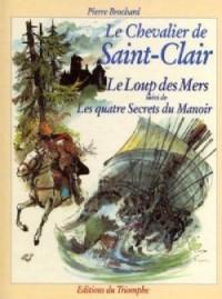 Le Chevalier de Saint-Clair - Tome 3 - le Loup des Mers - les 4 Secrets