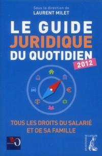 Guide Juridique au Quotidien 2012