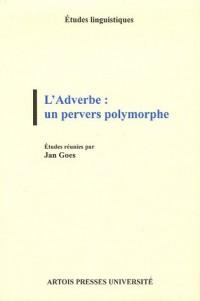 L'Adverbe : un pervers polymorphe