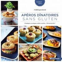 Apéros dinatoires sans gluten : Classiques, exotiques, salées, sucrées : 50 recettes bio !